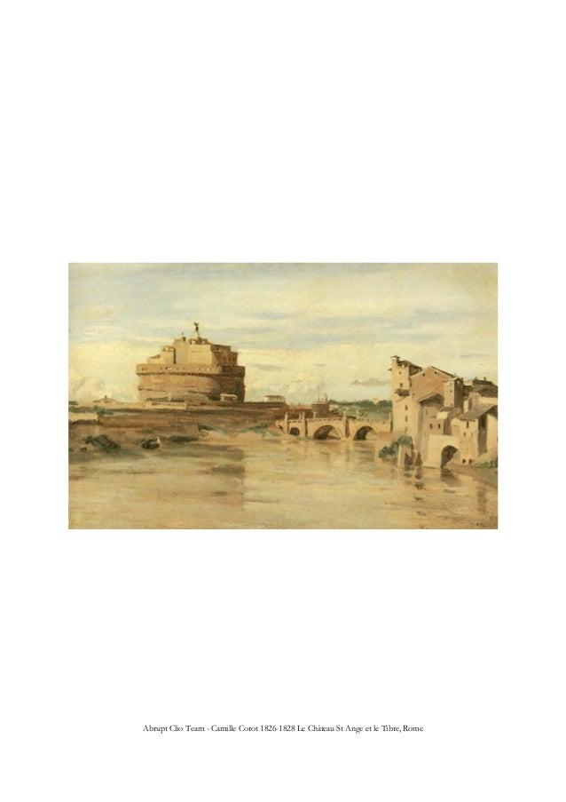 Abrupt Clio Team - Camille Corot 1826-1828 Le Château St Ange et le Tibre, Rome
