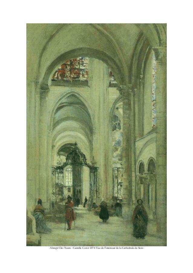 Abrupt Clio Team - Camille Corot 1874 Vue de l'intérieur de la Cathédrale de Sens