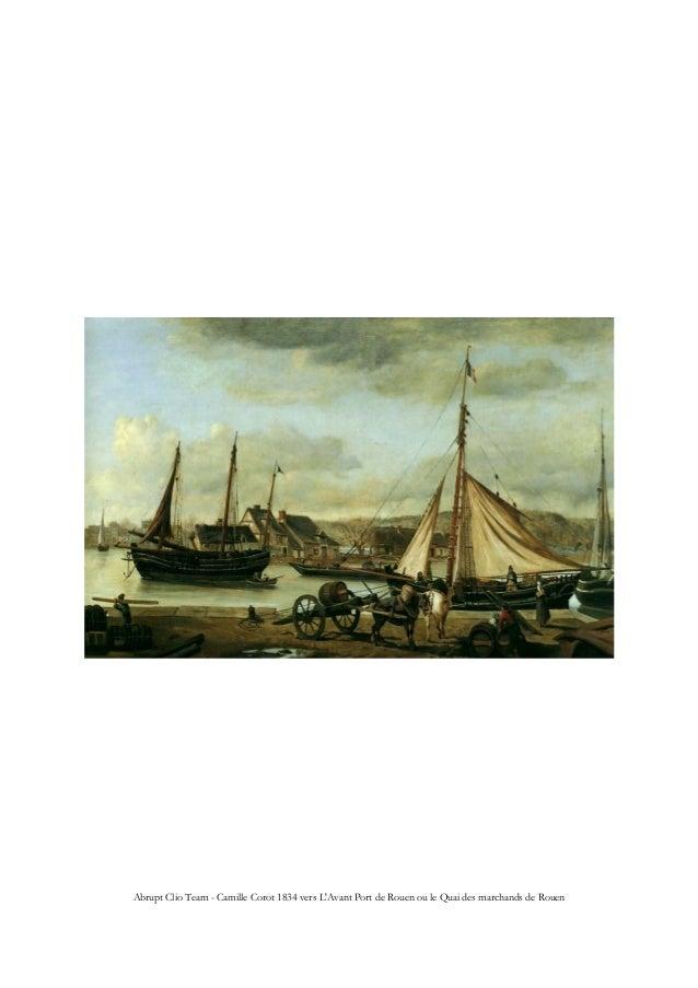 Abrupt Clio Team - Camille Corot 1834 vers L'Avant Port de Rouen ou le Quai des marchands de Rouen