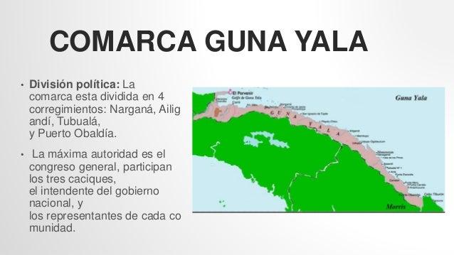 COMARCA GUNA YALA • División política: La comarca esta dividida en 4 corregimientos: Narganá, Ailig andí, Tubualá, y Puert...