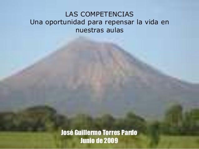 Las competencias: una oportunidad para repensar la vida en nuestras aulas LAS COMPETENCIAS Una oportunidad para repensar l...