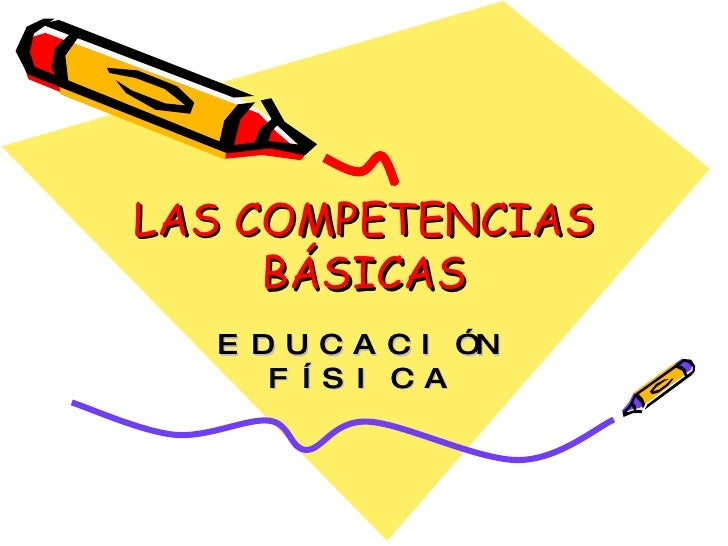 LAS COMPETENCIAS BÁSICAS EDUCACIÓN FÍSICA