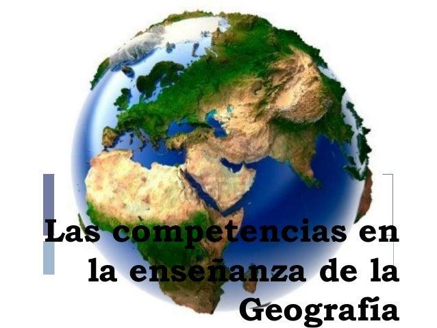 Las competencias en la enseñanza de la Geografía