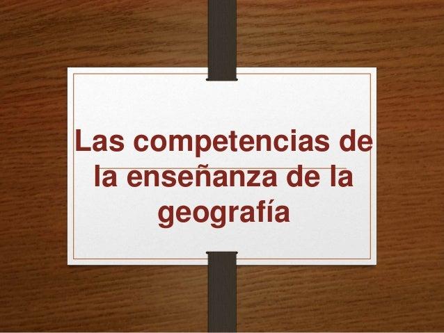 Las competencias de la enseñanza de la geografía