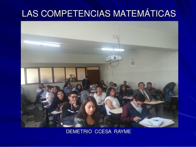LAS COMPETENCIAS MATEMÁTICAS DEMETRIO CCESA RAYME