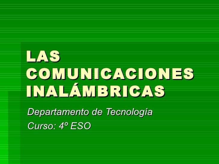 LAS COMUNICACIONES INALÁMBRICAS Departamento de Tecnología Curso: 4º ESO