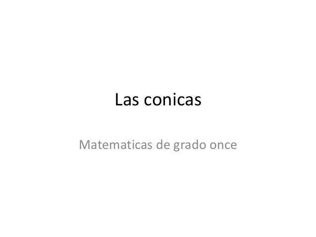Las conicas Matematicas de grado once