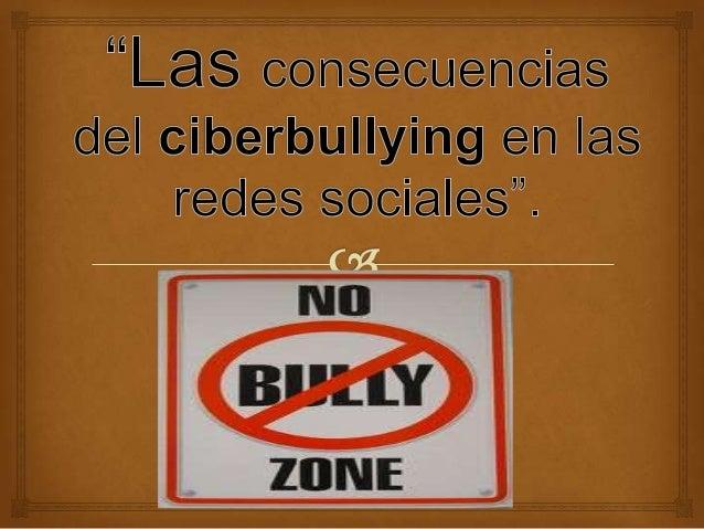 ¿Qué es el          Ciberbullying?                El ciberbullying es el uso de los medios telemáticos (Internet, telefo...