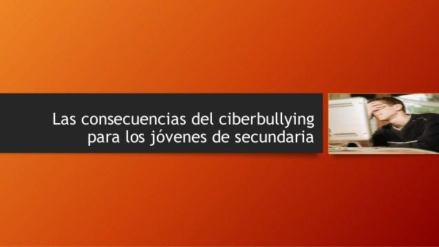 Las consecuencias del ciberbullying para los jóvenes de secundaria