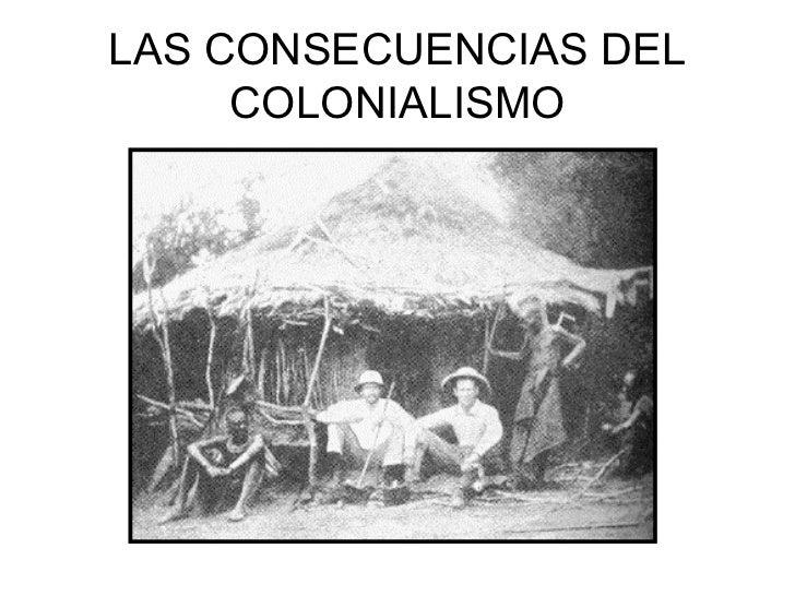LAS CONSECUENCIAS DEL COLONIALISMO