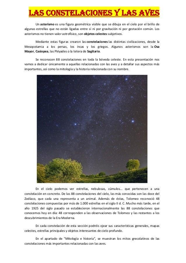 LAS CONSTELACIONES Y LAS AVES        Un asterismo es una figura geométrica visible que se dibuja en el cielo por el brillo...
