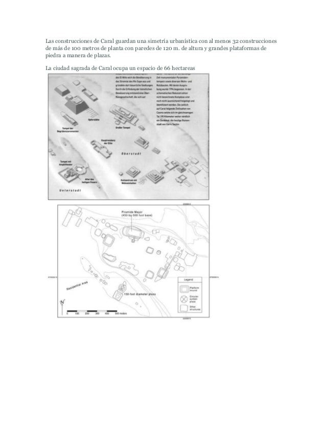 Las construcciones de Caral guardan una simetría urbanística con al menos 32 construccionesde más de 100 metros de planta ...