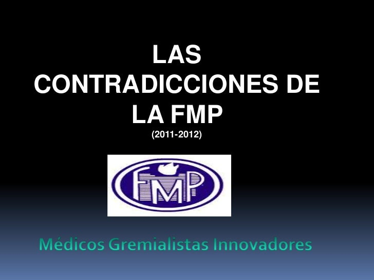 LASCONTRADICCIONES DE      LA FMP       (2011-2012)