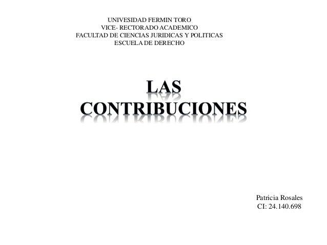 UNIVESIDAD FERMIN TORO VICE- RECTORADO ACADEMICO FACULTAD DE CIENCIAS JURIDICAS Y POLITICAS ESCUELA DE DERECHO Patricia Ro...