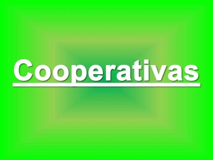*Una cooperativa es una asociación autónoma de personas que se han unido voluntariamente para formar una organización demo...