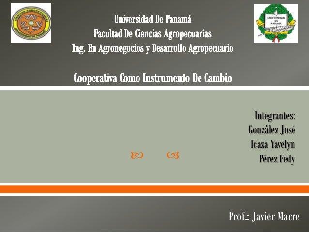 Integrantes:             González José              Icaza Yavelyn               Pérez Fedy        Prof.: Javier Macre