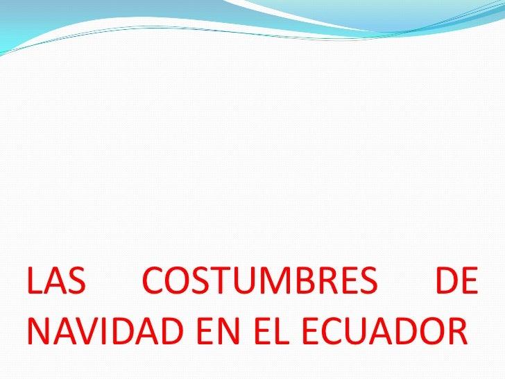 LAS COSTUMBRES DENAVIDAD EN EL ECUADOR