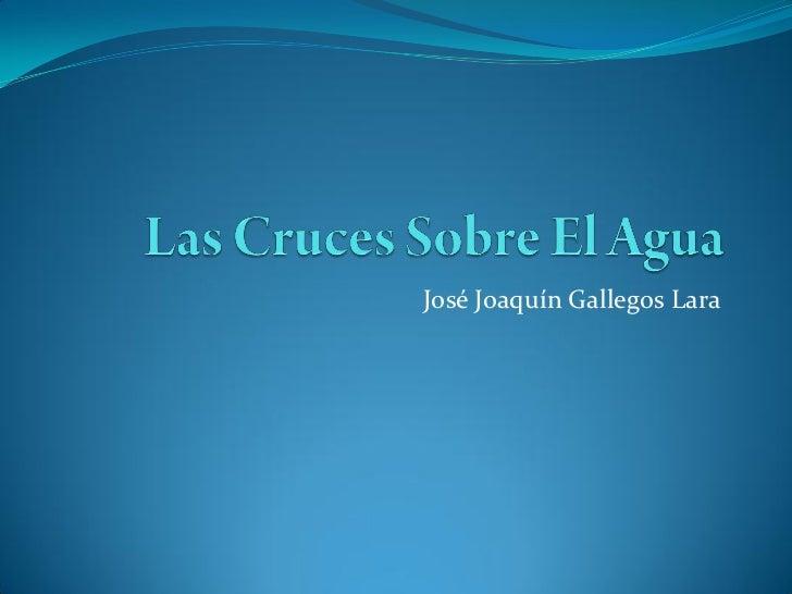 José Joaquín Gallegos Lara