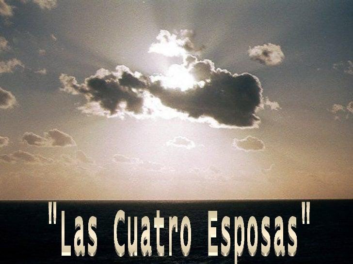 """""""Las Cuatro Esposas"""""""