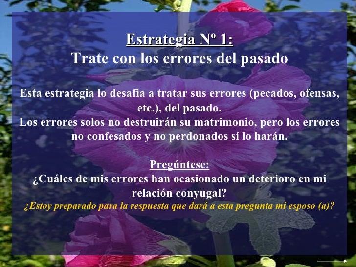 Estrategia Nº 1: Trate con los errores del pasado Esta estrategia lo desafía a tratar sus errores (pecados, ofensas, etc.)...