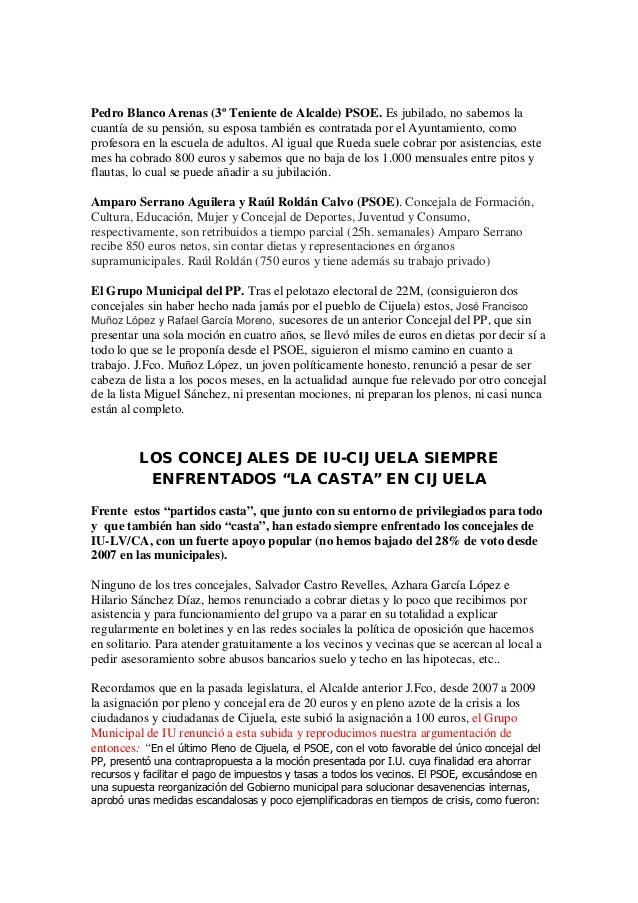 Pedro Blanco Arenas (3º Teniente de Alcalde) PSOE. Es jubilado, no sabemos la  cuantía de su pensión, su esposa también es...