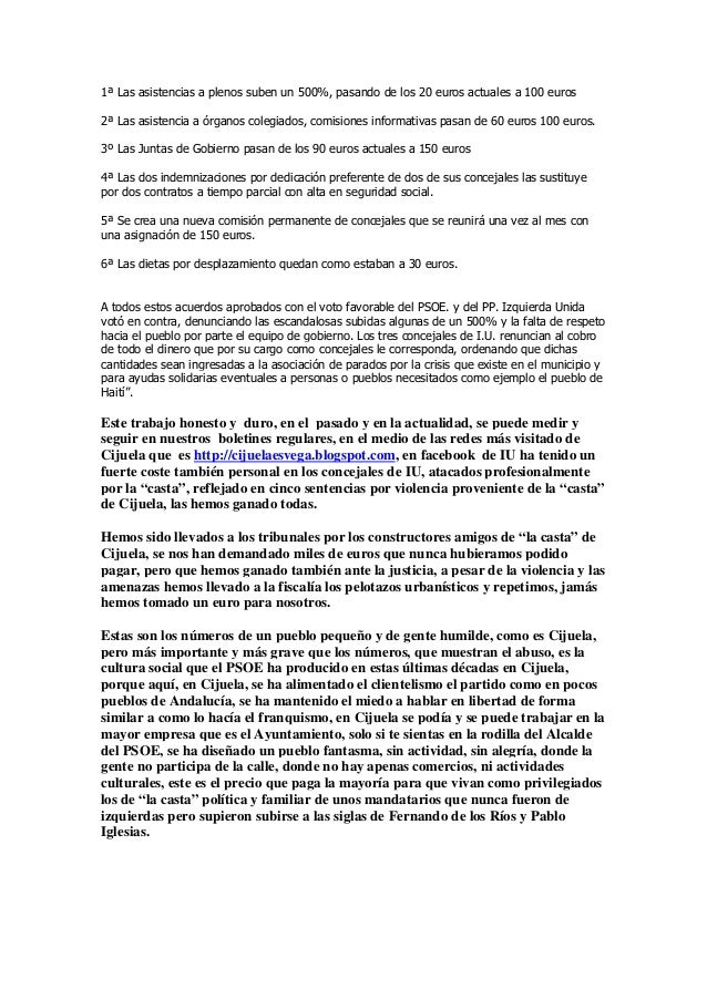 1ª Las asistencias a plenos suben un 500%, pasando de los 20 euros actuales a 100 euros  2ª Las asistencia a órganos coleg...