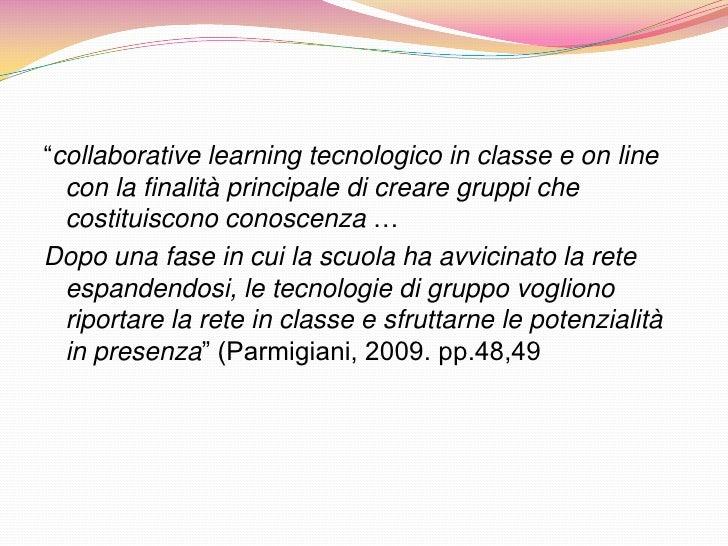 """""""collaborative learning tecnologico in classe e on line  con la finalità principale di creare gruppi che  costituiscono co..."""