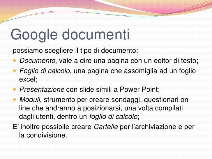 Google documentipossiamo scegliere il tipo di documento: Documento, vale a dire una pagina con un editor di testo; Fogli...