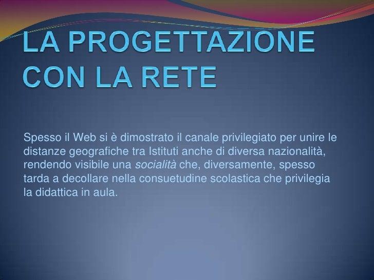 Gemellaggio in rete Un esempio è dato dal gemellaggio tra la maestra Maria  Lidia Locci con la classe terza Primaria di Q...
