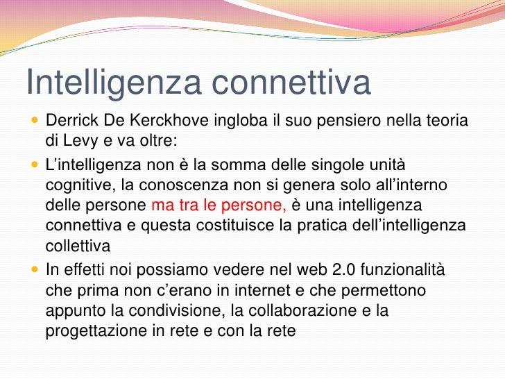 Intelligenza connettiva Derrick De Kerckhove ingloba il suo pensiero nella teoria  di Levy e va oltre: L'intelligenza no...