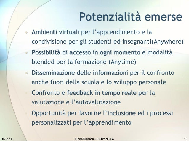 Potenzialità emerse • Ambienti virtuali per l'apprendimento e la  condivisione per gli studenti ed insegnanti(Anywhere) • ...