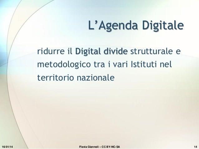 L'Agenda Digitale ridurre il Digital divide strutturale e  metodologico tra i vari Istituti nel territorio nazionale  16/0...