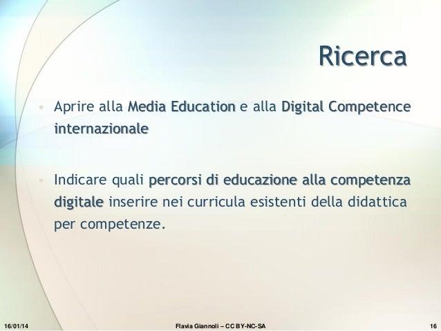 Ricerca • Aprire alla Media Education e alla Digital Competence  internazionale • Indicare quali percorsi di educazione al...