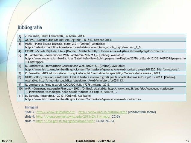 Bibliografia [1] [2] [3]  Z. Bauman, Danni Collaterali, La Terza, 2013. AA.VV., «Dossier Studiare nell'era Digitale,» n. 5...