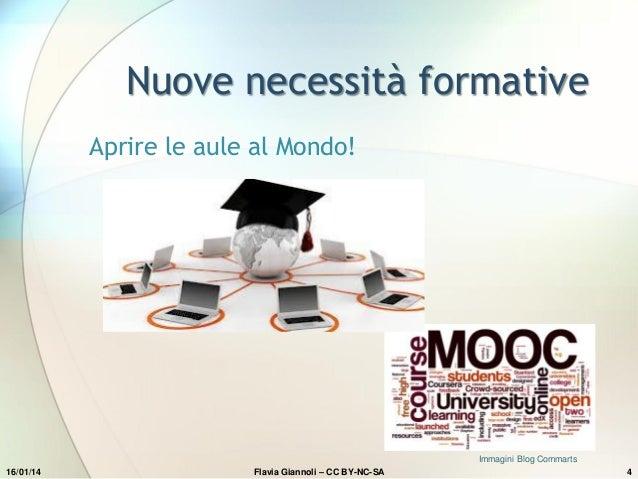 Nuove necessità formative Aprire le aule al Mondo!  Immagini Blog Commarts 16/01/14  Flavia Giannoli – CC BY-NC-SA  4