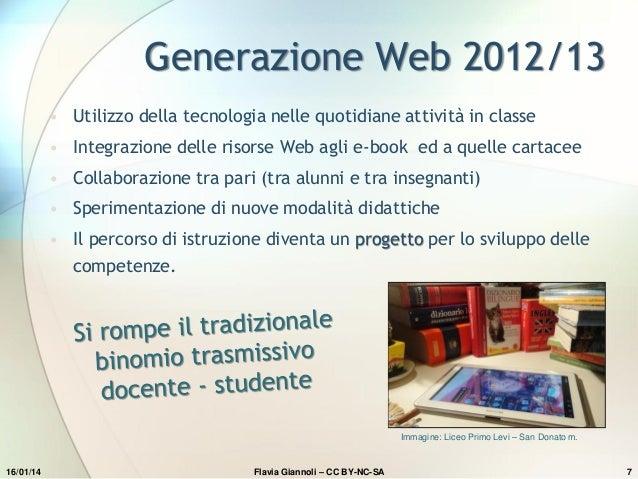 Generazione Web 2012/13 • Utilizzo della tecnologia nelle quotidiane attività in classe • Integrazione delle risorse Web a...