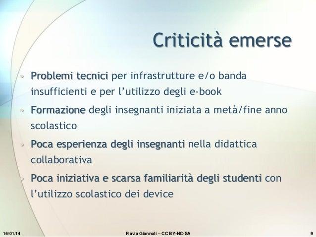 Criticità emerse • Problemi tecnici per infrastrutture e/o banda insufficienti e per l'utilizzo degli e-book • Formazione ...