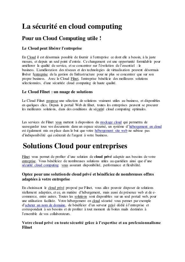 La sécurité en cloud computing Pour un Cloud Computing utile ! Le Cloud peut libérer l'entreprise En Cloud il est désormai...