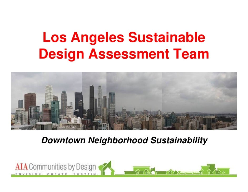 Los Angeles Sustainable        Design Assessment Team             Downtown Neighborhood Sustainability   Los Angeles SDAT