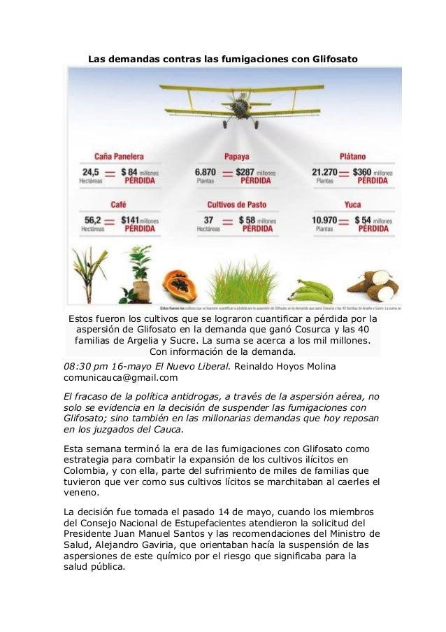 Las demandas contras las fumigaciones con Glifosato Estos fueron los cultivos que se lograron cuantificar a pérdida por la...