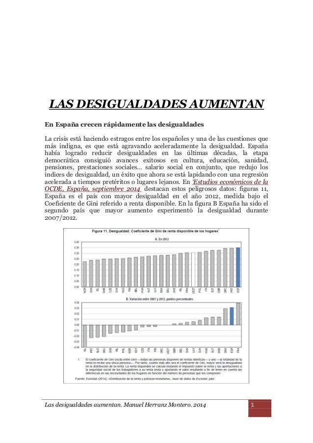 Las desigualdades aumentan. Manuel Herranz Montero. 2014 1 LAS DESIGUALDADES AUMENTAN En España crecen rápidamente las des...