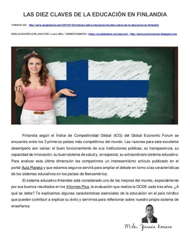 LAS DIEZ CLAVES DE LA EDUCACIÓN EN FINLANDIA TOMADO DE: http://www.aulaplaneta.com/2015/01/22/noticias-sobre-educacion/las...