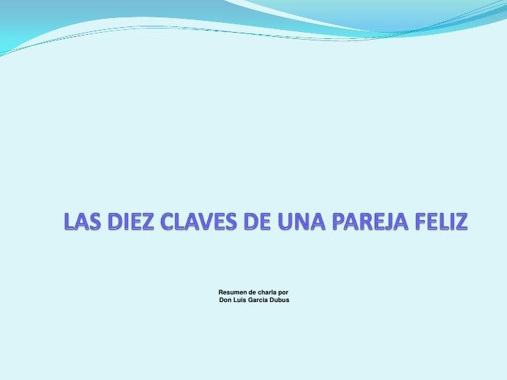Resumen de charla porDon Luis Garcia Dubus