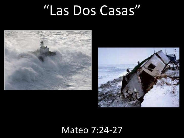 """""""Las Dos Casas""""  Mateo 7:24-27"""