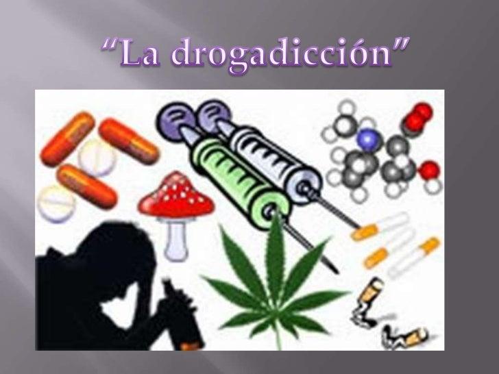 """""""La drogadicción"""" <br />"""