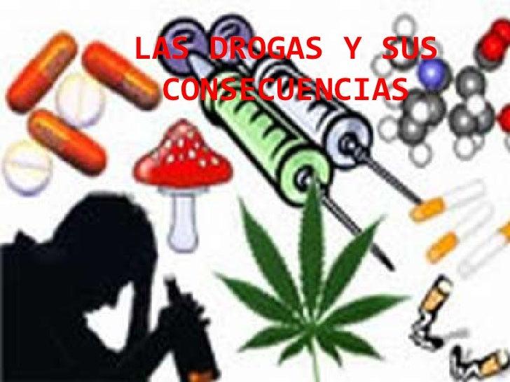 LAS DROGAS Y SUS CONSECUENCIAS<br />