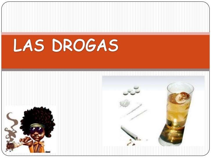 """Droga"""" es toda   sustancia que, introducida en el   organismo por  cualquier vía de   administración    produce una    alt..."""