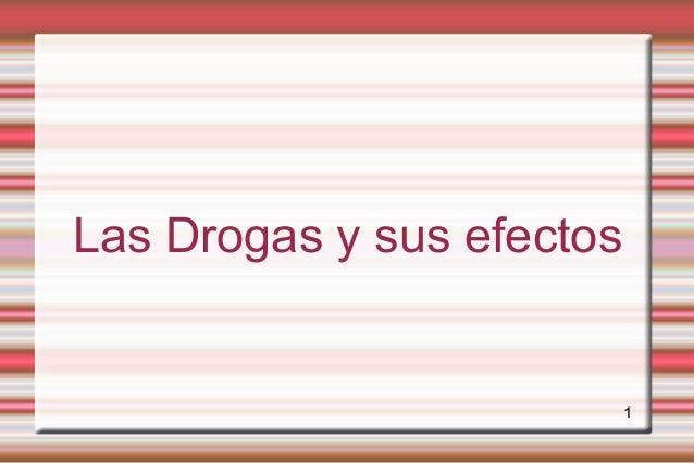 Las Drogas y sus efectos                           1