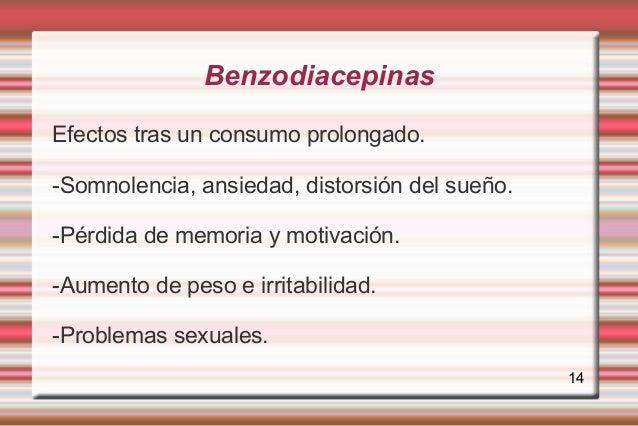 BenzodiacepinasEfectos tras un consumo prolongado.-Somnolencia, ansiedad, distorsión del sueño.-Pérdida de memoria y motiv...