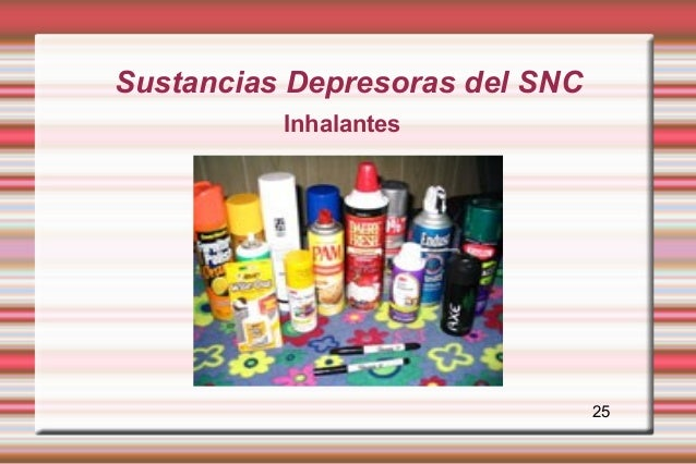 Sustancias Depresoras del SNC          Inhalantes                                25